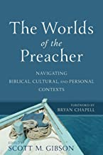 Worlds of the Preacher: Navigating Biblical, Cultural, and Personal Contexts