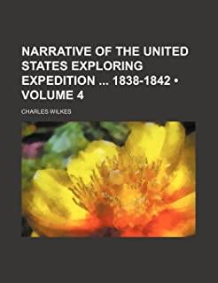 Narrative of the United States Exploring Expedition 1838-1842 (Volume 4)