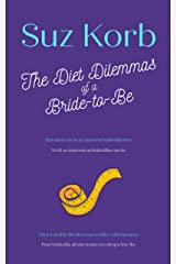 The Diet Dilemmas of a Bride-to-Be Kindle Edition
