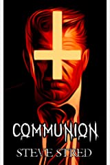COMMUNION (Father of Lies Trilogy Book 2) Kindle Edition