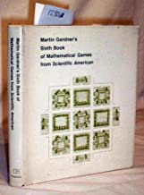 Martin Gardner's Sixth Book of Mathematical Games from