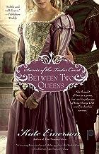 Between Two Queens (Secrets of the Tudor Court)