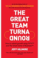 The Great Team Turnaround: How to unlock growth using PVTV™ and The Great Game of Business™ (the Turnaround Leadership Series) Kindle Edition