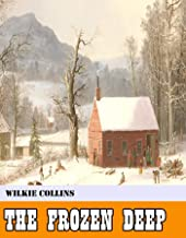 The Frozen Deep [Original - Unabridged - Classicals - Best of all time] (ANNOTATED)