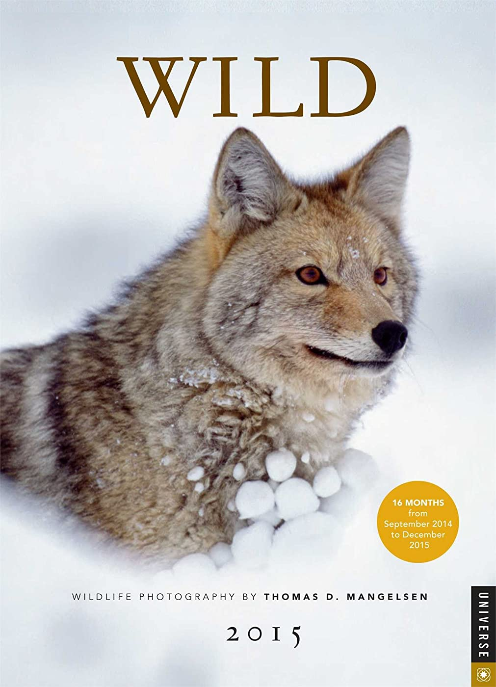 チョコレート乳縫い目Wild 2014-2015 Engagement Calendar: Wildlife Photography by Thomas D. Mangelsen
