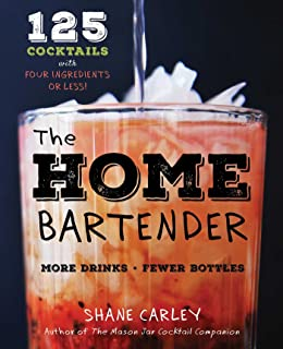 The Home Bartender: 125 Cocktails Made with Four Ingredients or Less