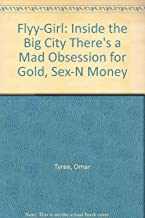 Flyy-Girl: Inside the Big City There's a Mad Obsession for Gold, Sex-N Money