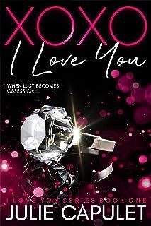 XOXO I Love You: A Sexy Billionaire Romance (I Love You Book 1)