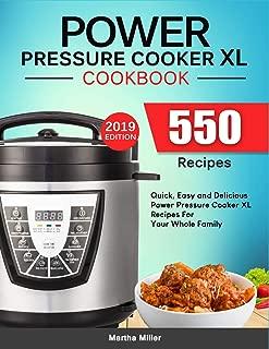 Libro de recetas de Power Pressure Cooker XL: 550 recetas rápidas, fáciles y deliciosas de recetas de Power Pressure Cooker XL para toda su familia. (Edición 2019)