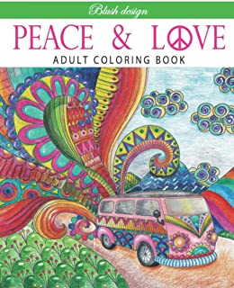 Peace and Love: Adult Coloring Book (Great New Christmas Gift Idea 2019 - 2020, Stress Relieving Creative Fun Drawings For...
