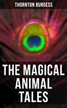 The Magical Animal Tales of Thornton Burgess: Wonderful & Educational Nature and Animal Stories for Kids