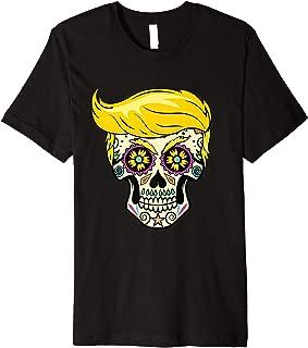 Sugar Skull Costume Gift El Trumpo Day Of The Dead Trump Premium T-Shirt