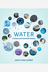 Water: A Visual and Scientific History Kindle Edition