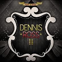 Dennis Ross, III