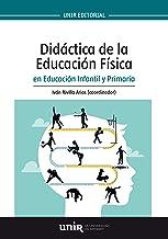 Didáctica de la Educación Física en Educación Infantil y Primaria (Manuales) (Spanish Edition)