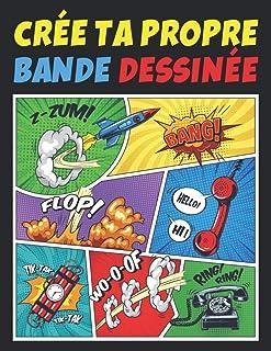 CREE TA PROPRE BANDE DESSINEE: 100 PLANCHES DE BD VIERGES AVEC BULLES | POUR ADULTES,..