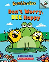 Don't Worry, Bee Happy: An Acorn Book (Bumble and Bee #1) (1)