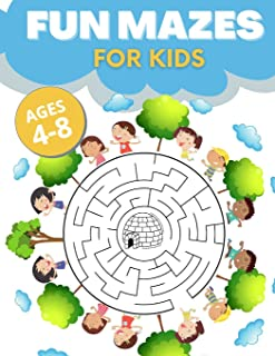 Fun Mazes For Kids Ages 4-8: Keep Your Little One Busy, Entertained and Educated. Easy-to-Challenging Workbook for Proble...