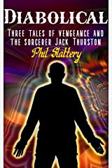 Diabolical: Three Tales of Vengeance and the Sorcerer Jack Thurston Kindle Edition