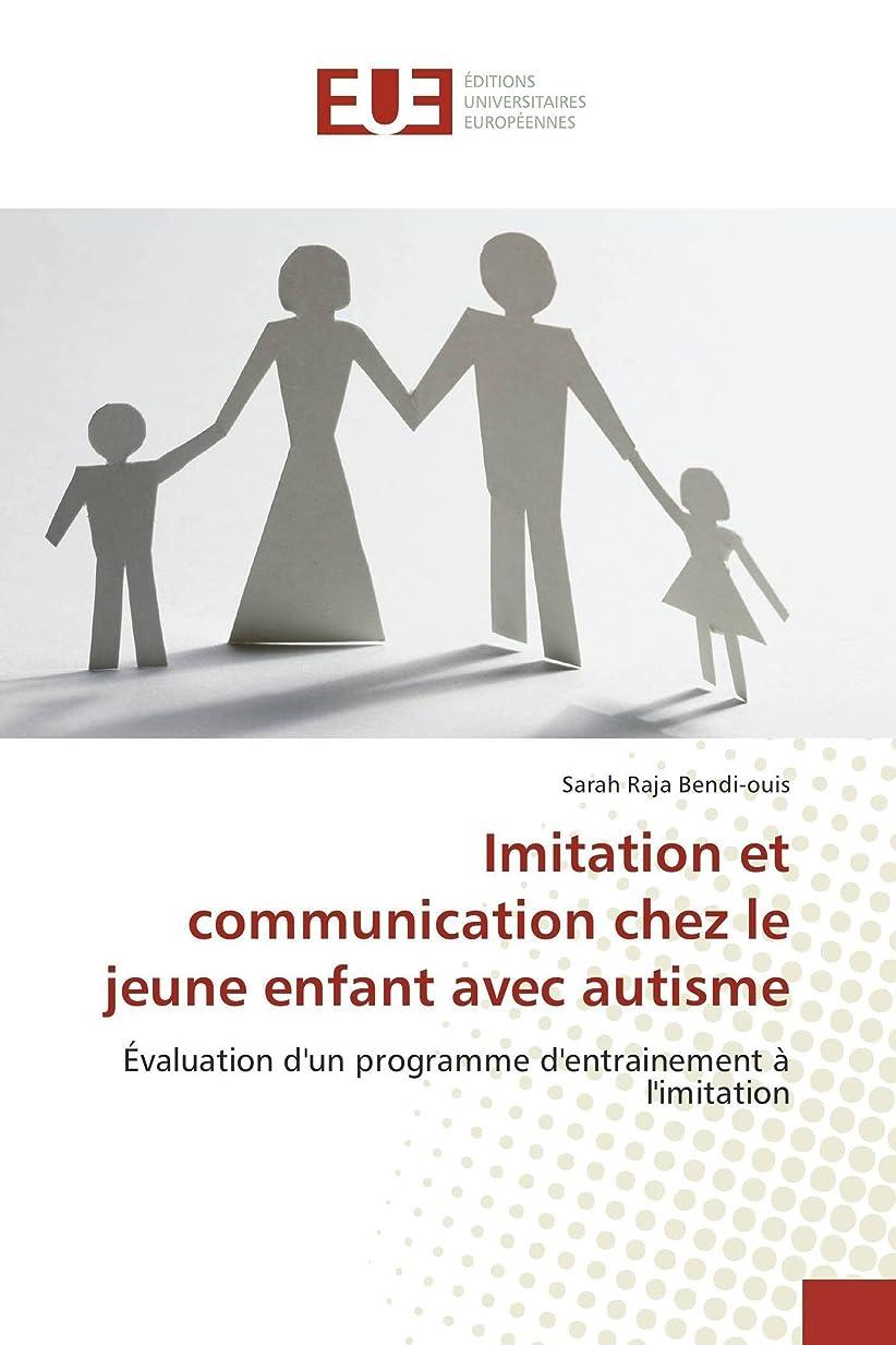 交渉する机急行するImitation Et Communication Chez Le Jeune Enfant Avec Autisme (Omn.Univ.Europ.)