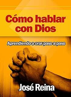Cómo Hablar con Dios: Aprendiendo a orar paso a paso (Spanish Edition)