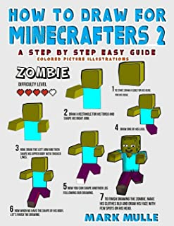 How to Draw for Minecrafters 2: A Step by Step Guide - Colored Picture Illustrations (An Unofficial Minecraft Book)