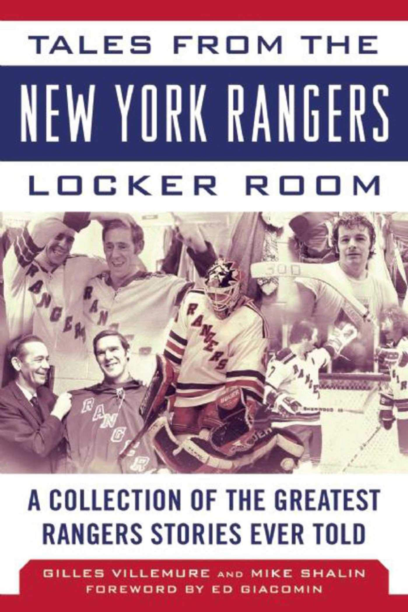 Tales From The New York Rangers Locker Room: A Collection Of The Greatest Rangers Stories Ever Told (Tales From The Team) ...