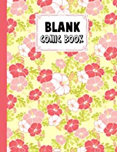 Blank Comic Book: Flowers Cover Blank Comic Book, Create Your Own Story, Journal, Notebook, Sketchbook for Kids and Adults...