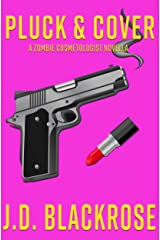 Pluck & Cover (Zombie Cosmetologist Novellas Book 1) Kindle Edition