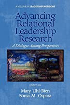 Advancing Relational Leadership Research: A Dialogue among Perspectives