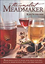 The Compleat Meadmaker: Home Production of Honey Wine from