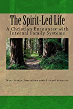 The Spirit-Led Life: Christianity and the Internal Family System