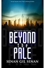 BEYOND THE PALE: the outlander: volume one Kindle Edition
