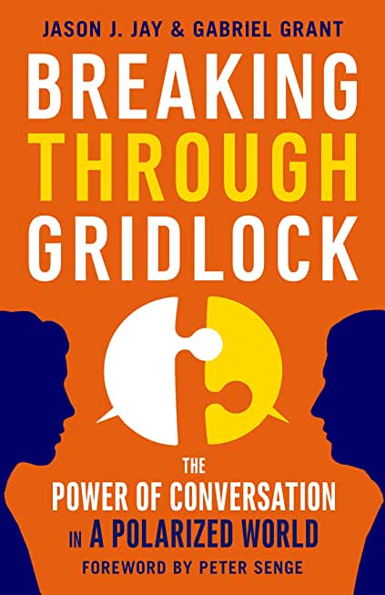 Breaking Through Gridlock: The Power of Conversation in a Polarized World (English Edition)