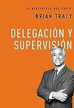 Delegación y supervisión (La biblioteca del éxito nº 5) (Spanish Edition)