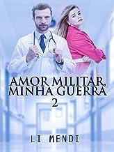 Amor Militar, Minha Guerra 2 (Missão Amor)