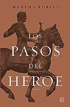 Los pasos del héroe: Memoria de Alejandro Magno (Spanish Edition)