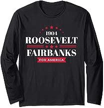 Teddy Roosevelt Shirt President Theodore Campaign Long Sleeve T-Shirt