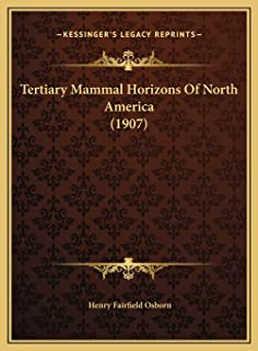 Tertiary Mammal Horizons Of North America (1907)