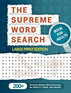 The Supreme Word Search Book for Adults - Large Print Edition: Over 200 Cleverly Hidden Word Searches for Adults, Teens, a...