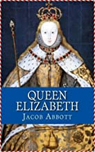 Queen Elizabeth - Jacob Abbott [Golden Deer Classics](annotated)