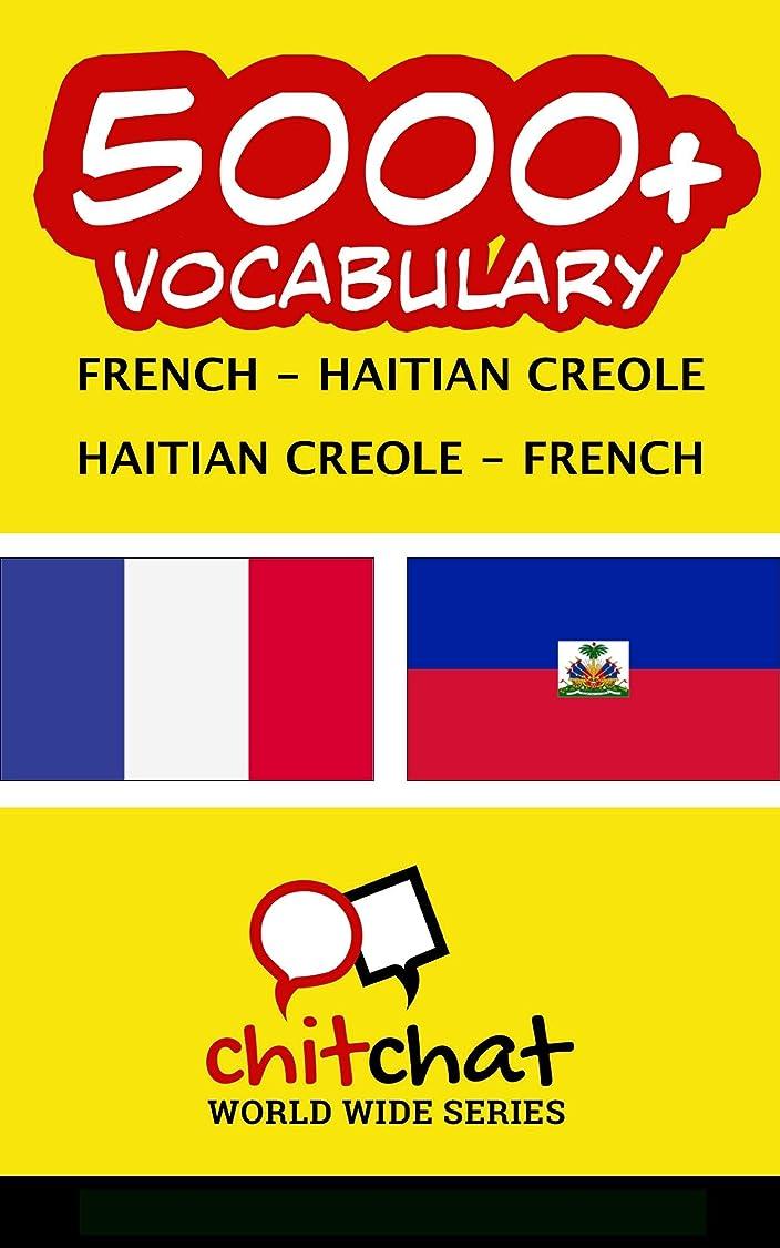 利益ピカリングペインギリック5000+ French - Haitian Creole Haitian Creole - French Vocabulary (French Edition)