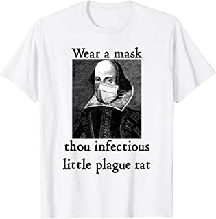 Wear A Mask Infectious Plague Rat Shakespeare Funny T-Shirt