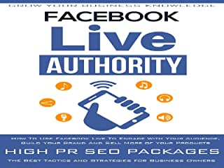 Facebook Live - Discover How To Use Facebook LIVE To Attract More Customers, Build Your Brand And Make More Sales For Your Business