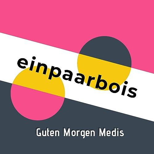 Guten Morgen Medis By Einpaarbois On Amazon Music