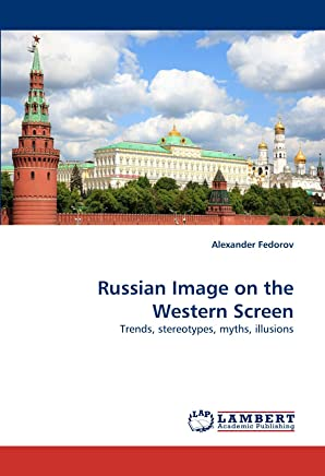 Russian Image on the Western Screen: Trends, stereotypes, myths, illusions
