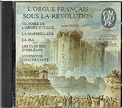 French Organ Works During the Revolution L'Orgue Francais Sous La Revolution