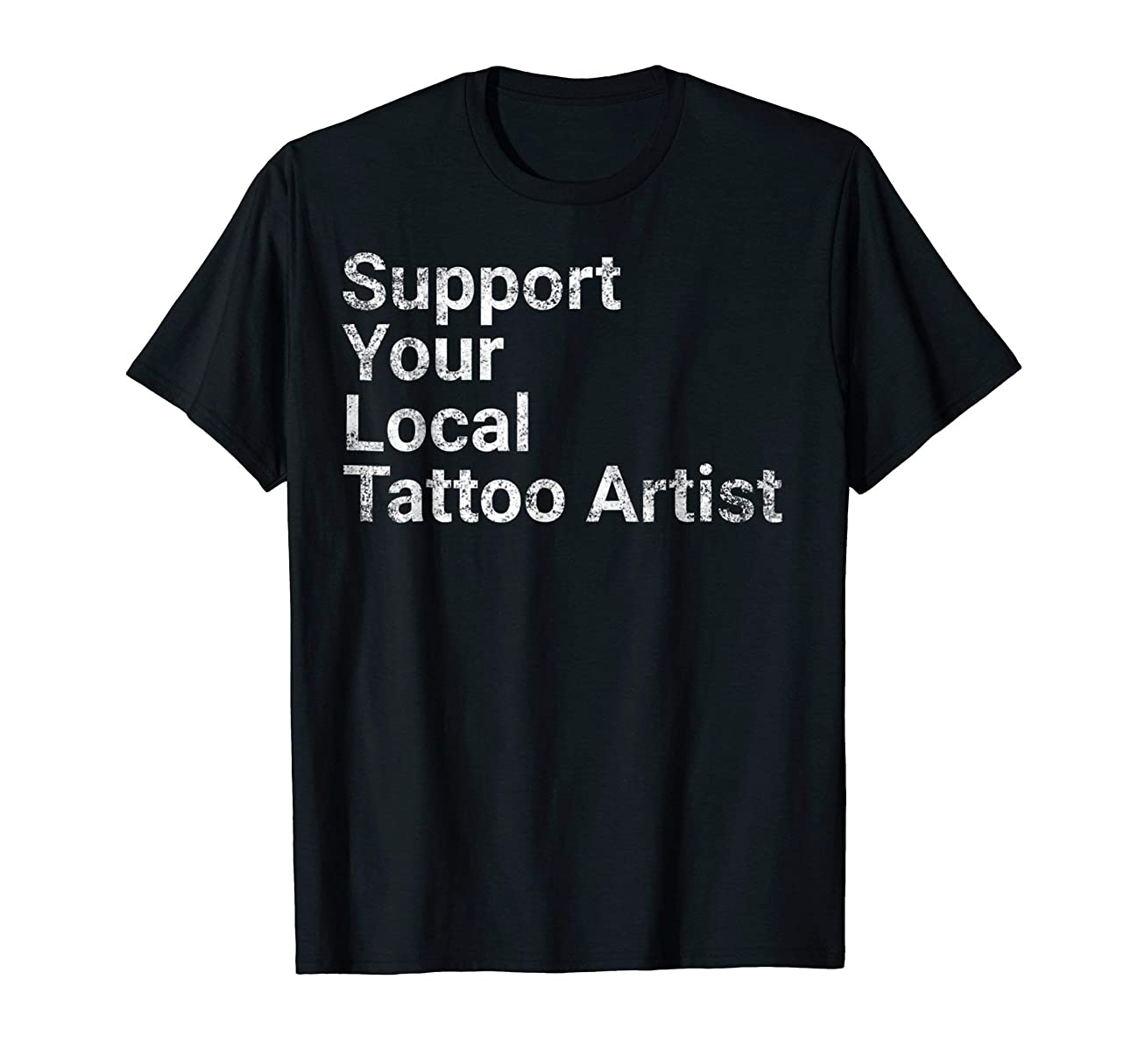 Support Your Local Tattoo Artist Ink Art Gift Tshirt