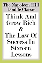 The Napoleon Hill Double Classic: Think And Grow Rich & The Law Of Success In Sixteen Lessons
