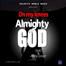 On My Knees Almighty God
